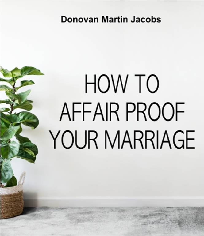 Affair Proof your Marriage by Dr. Donovan Jacpbs
